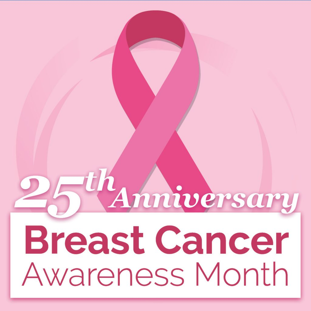 25th Anniversary Breast Cancer Awareness Month
